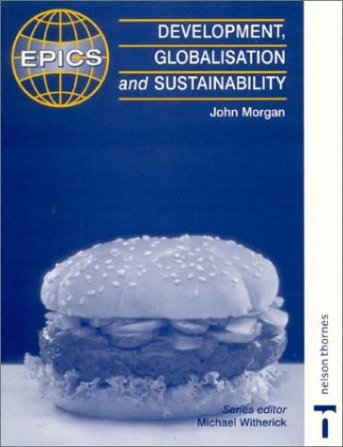 Development, Globalisation and Sustainability by John Morgan