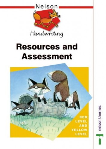 Nelson Handwriting Resources and Assessment Red Level and Yellow Level by John Jackman