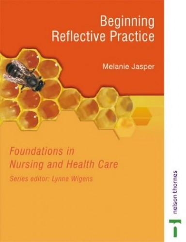 Foundations In Nursing And Health Care: Beginning Reflective Practice by Francis M. Quinn