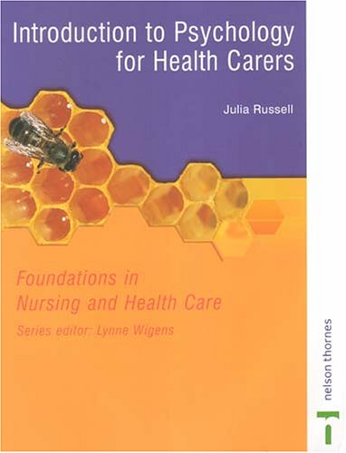 Psychology For Health Carers: Foundations in Nursing and Health Care by Julia Russell