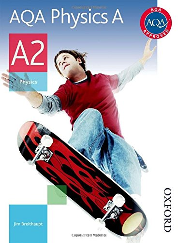 AQA Physics A A2 Student Book by Jim Breithaupt