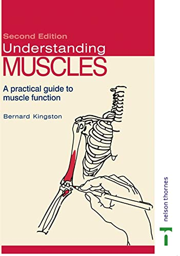 Understanding Muscles: A Practical Guide to Muscle Function by Auldeen Alsop