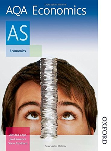 AQA Economics AS: AS : Exclusively Endorsed by AQA by Jim Lawrence