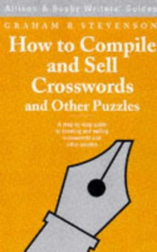 How to Compile and Sell Crosswords and Other Puzzles by Graham R. Stevenson