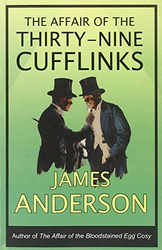 The Affair of the Thirty-Nine Cufflinks by James Anderson