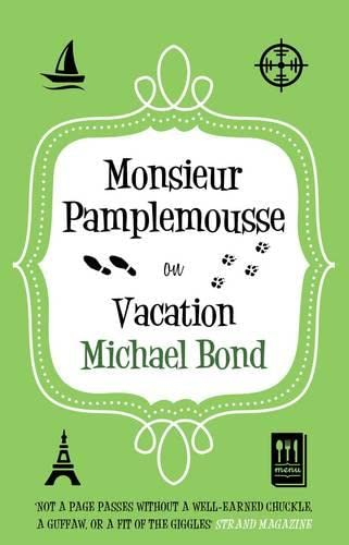 Monsieur Pamplemousse on Vacation by Michael Bond