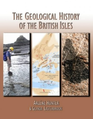 The Geological History of the British Isles by Arlene Hunter