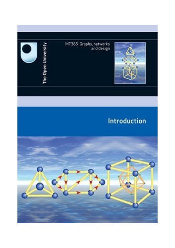 Graphs, Networks and Design: Introduction: Course MT365: Block 1 by Open University Course Team
