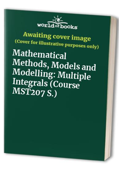 Mathematical Methods, Models and Modelling: Multiple Integrals by