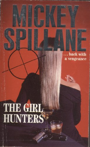 The Girl Hunters by Mickey Spillane