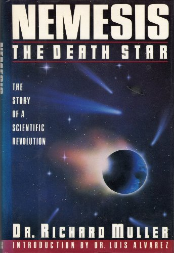 Nemesis: The Death Star - Story of a Scientific Revolution by Richard Muller