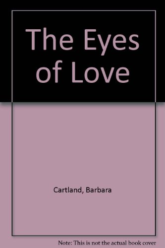The Eyes of Love by Barbara Cartland