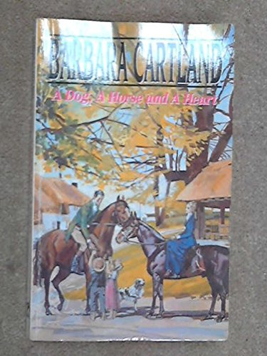 Dog, a Horse and a Heart by Barbara Cartland