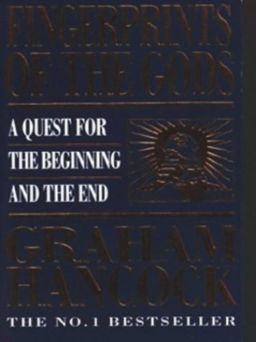 Fingerprints of the Gods: A Quest for the Beginning and the End by Graham Hancock