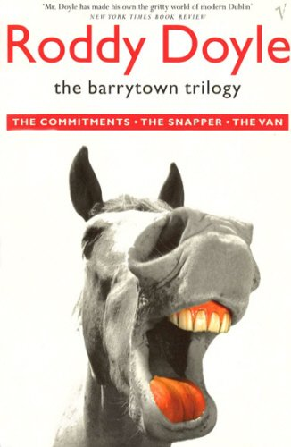 """The Barrytown Trilogy: """"The Commitments"""", """"The Snapper"""" and """"The Van"""" by Roddy Doyle"""