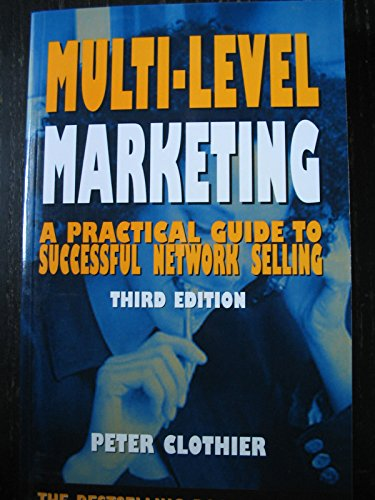 Multi-level Marketing: A Practical Guide to Successful Network Selling by Peter J. Clothier