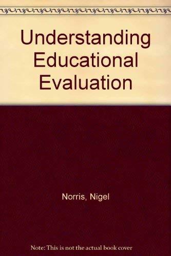Understanding Educational Evaluation by Nigel Norris
