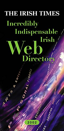 The Irish Times Incredibly Indispensable Web Directory by Irish Times
