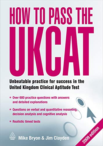 How to Pass the UKCAT: Unbeatable Practice for Success in the United Kingdom Clinical Aptitude Test by Jim Clayden
