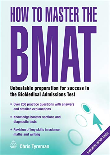 How to Master the BMAT: Unbeatable Preparation for Success in the Biomedical Admissions Test by Christopher John  Tyreman
