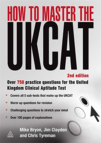 How to Master the UKCAT: Over 700 Practice Questions for the United Kingdom Clinical Aptitude Test by Mike Bryon