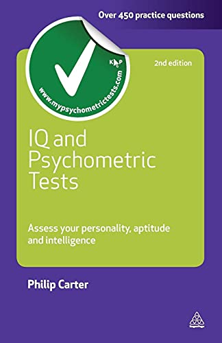 IQ and Psychometric Tests: Assess Your Personality Aptitude and Intelligence by Philip J. Carter