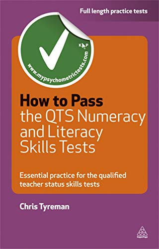 How to Pass the QTS Numeracy and Literacy Skills Tests: Essential Practice for the Qualified Teacher Status Skills Tests by Chris John Tyreman
