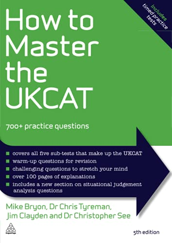 How to Master the UKCAT: 700+ Practice Questions by Mike Bryon