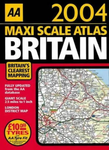 Maxi Scale Atlas: Britain: 2004 by Automobile Association