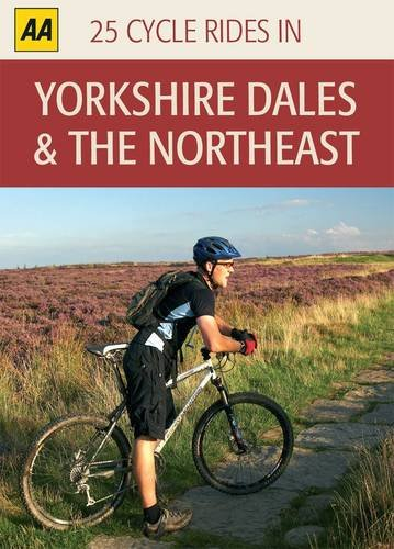 Yorkshire Dales and the Northeast: 25 Cycle Rides in by