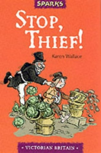 Stop, Thief!: A Tale of Victorian Police by Karen Wallace