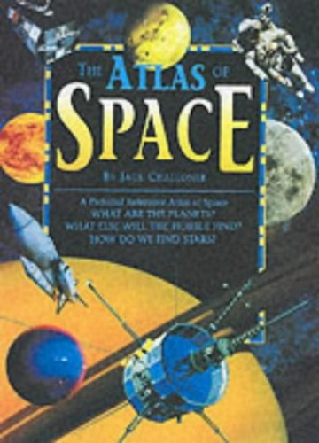 Atlas of Space by Jack Challoner