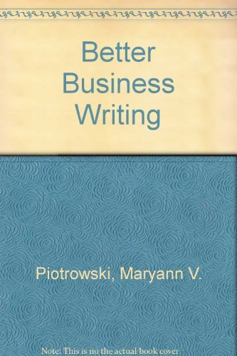 Better Business Writing by Maryann V. Piotrowski