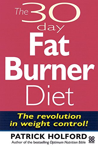 30-Day Fat Burner Diet: Control Your Weight Forever by Patrick Holford