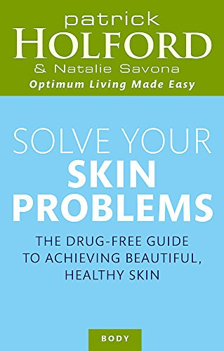 Solve Your Skin Problems by Patrick Holford