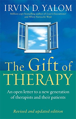 The Gift of Therapy: An Open Letter to a New Generation of Therapists and Their Patients by Irvin D. Yalom