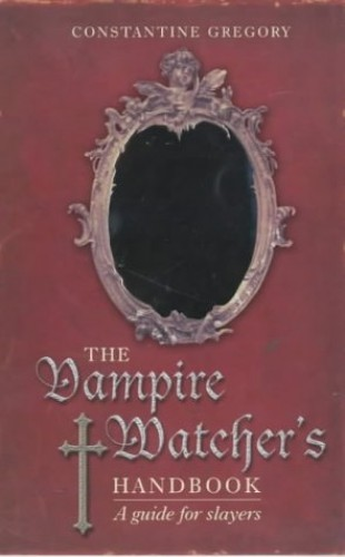 The Vampire Watcher's Notebook: A Guide for Slayers by Craig Glenday