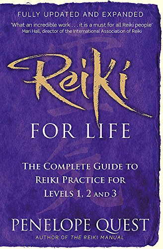 Reiki for Life: The Complete Guide to Reiki Practice for Levels 1, 2 and 3 by Penelope Quest