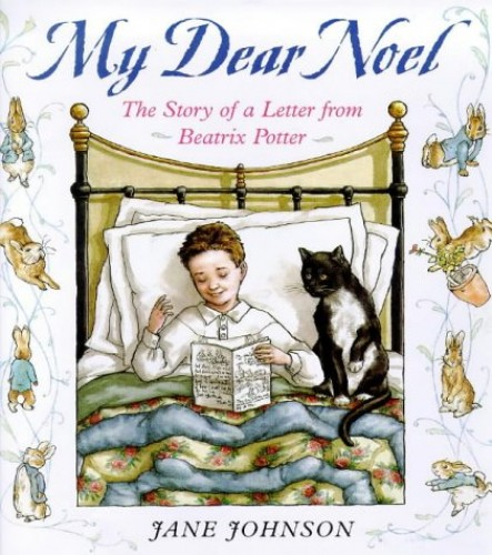 My Dear Noel: The Story of a Letter from Beatrix Potter by Jane Johnson