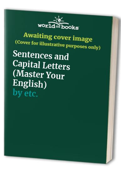 Master Your English: Sentences and Capital Letters by G.C. Davies