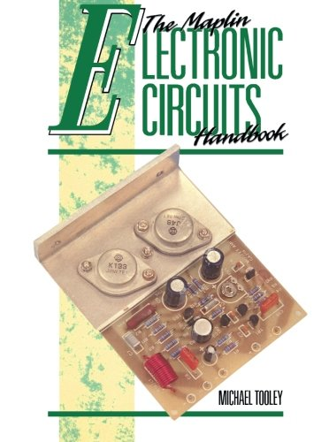 The Maplin Electronic Circuits Handbook by Michael H. Tooley