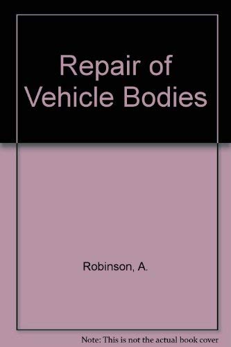 Repair of Vehicle Bodies by A. Robinson