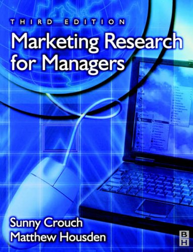 Marketing Research for Managers by Sunny Crouch