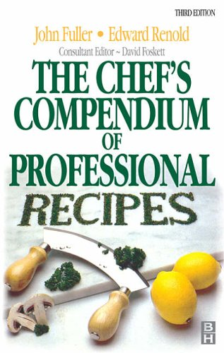The Chef's Compendium of Professional Recipes by John Fuller