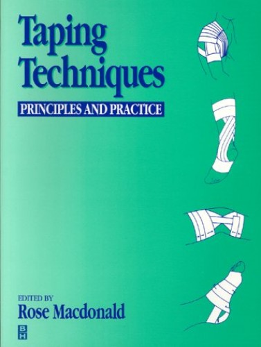 Taping Techniques: Principles and Practice by Rose MacDonald