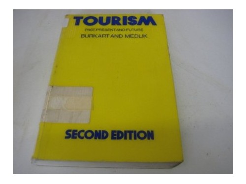 Tourism: Past, Present and Future by A.J. Burkart