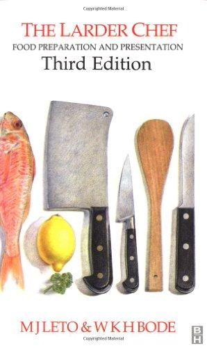 The Larder Chef: Food Preparation and Presentation by M.J. Leto