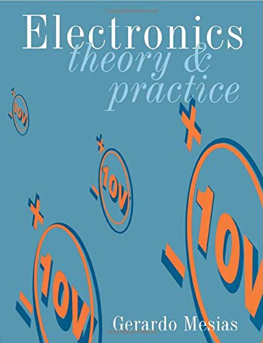 Electronics Theory and Practice by Gerardo Mesias