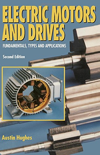 Electric Motors and Drives: Fundamentals, Types and Applications by Austin Hughes