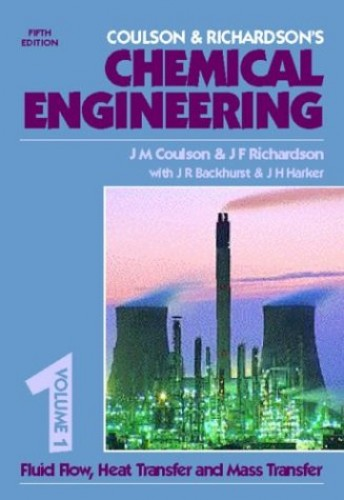 Coulson and Richardson's Chemical Engineering: v. 1: Fluid Flow, Heat Transfer and Mass Transfer by J. M. Coulson